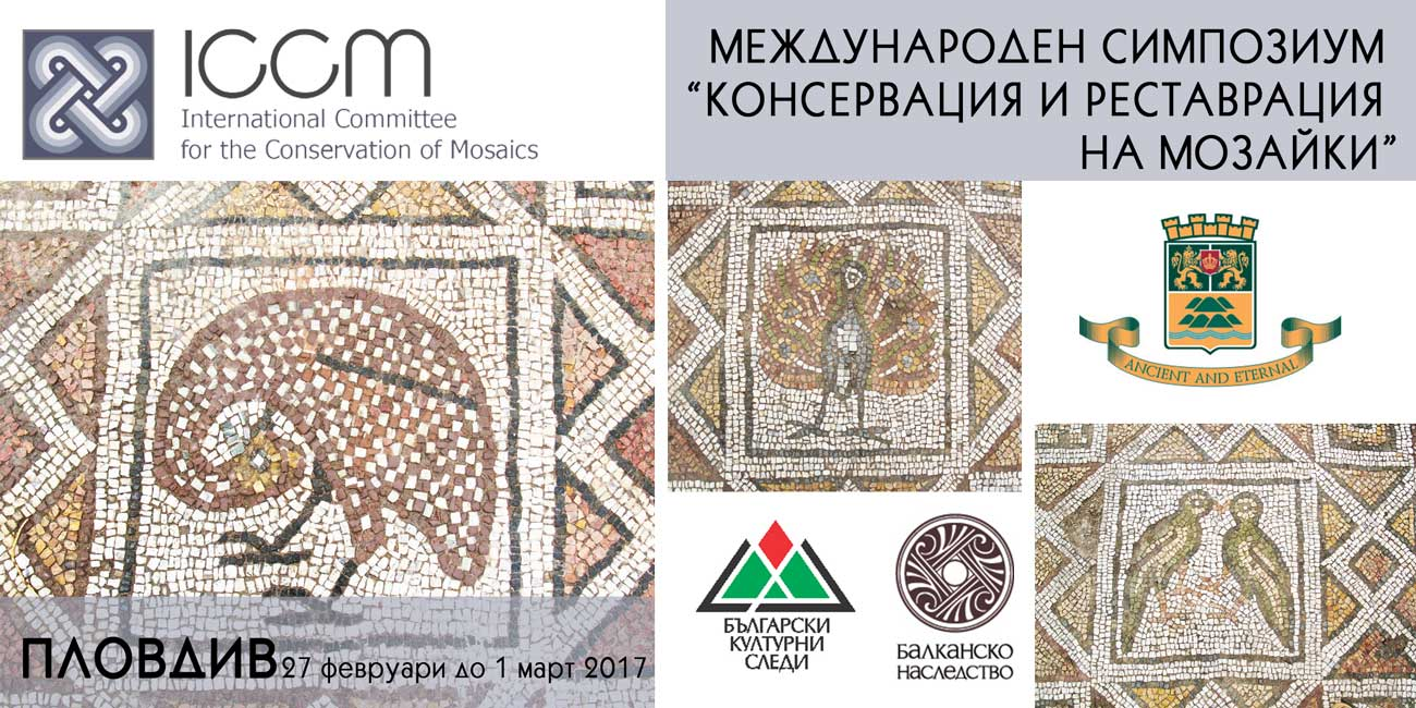 "INTERNATIONAL SYMPOSIUM ""CONSERVATION AND RESTORATION OF MOSAICS"""